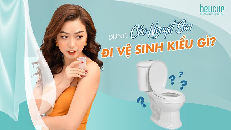 Dùng cốc nguyệt san đi vệ sinh như thế nào